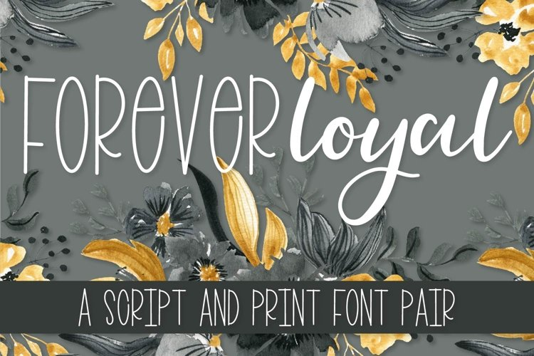 Forever Loyal - A Fun Font Script & Print Duo example image 1