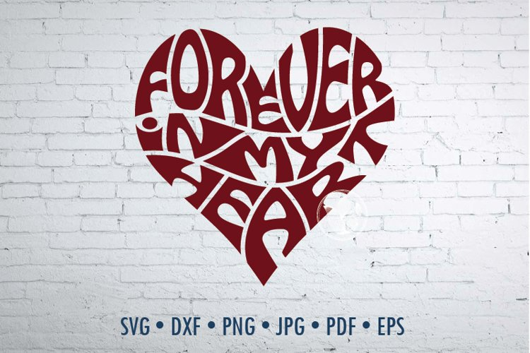 Forever in my heart SVG cut file in a Heart Shape example image 1
