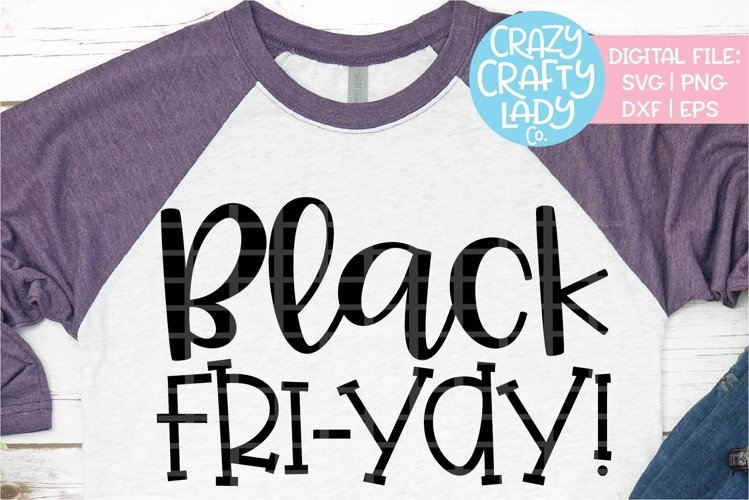 Black Fri-Yay Friday Thanksgiving SVG DXF EPS PNG Cut File example image 1