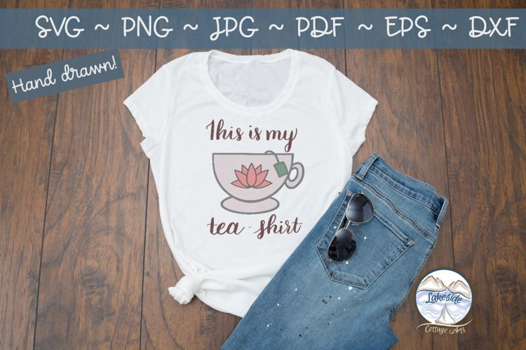 This is my Tea Shirt- Tea svg dxf