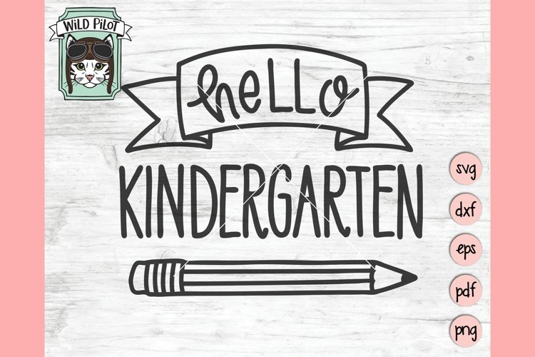 Hello Kindergarten SVG, First Day of School, Back To School
