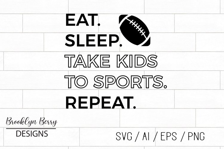 Football SVG - Eat Sleep Sports Football