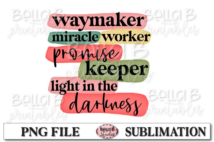 Way Maker Miracle Worker Promise Keeper Sublimation Design example image 1