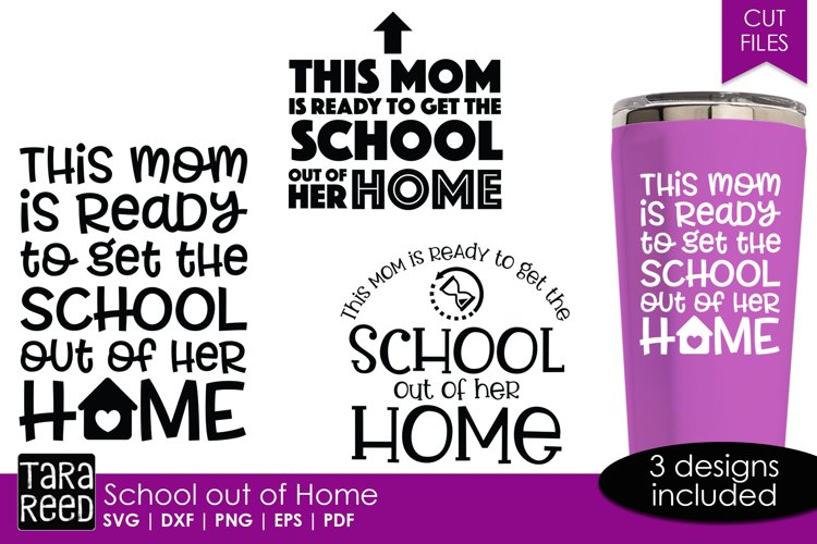 This Mom is Ready to get School out of her Home - Cut Files