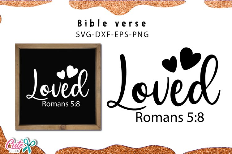 Loved  Bible verse svg cut files for crafters example image 1