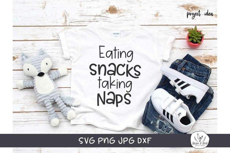 Eating Snacks Taking Naps Funny Toddler/Kids SVG