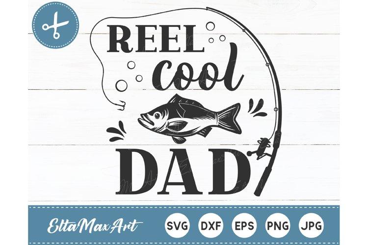 Download Reel Cool Dad Svg Fish Svg Fishing Dad Svg Fishing Svg 643498 Hand Lettered Design Bundles