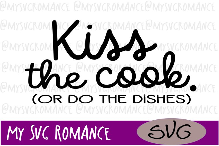 Kiss The Cook Or Do The Dishes SVG Funny Cutting File