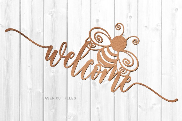 Honey Bee Welcome Sign SVG Glowforge File Laser Cut Files