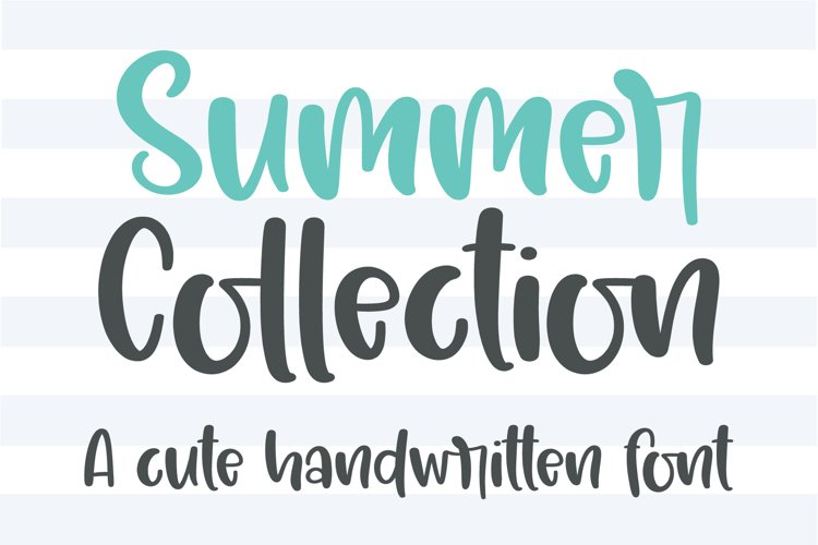 Summer Collection - A cute handwritten font example image 1