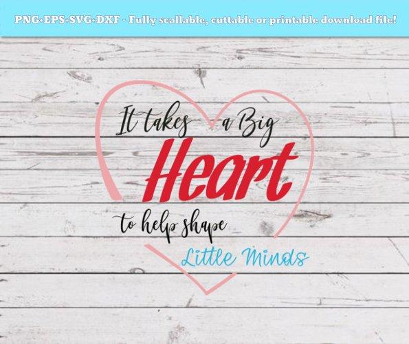 Svg Png Dxf Eps It Takes Big A Heart To Help Shape Little Minds Svg Last Day Of School Svg File For Cricut Cutting File Teacher Gift Graduation 100309 Svgs Design Bundles