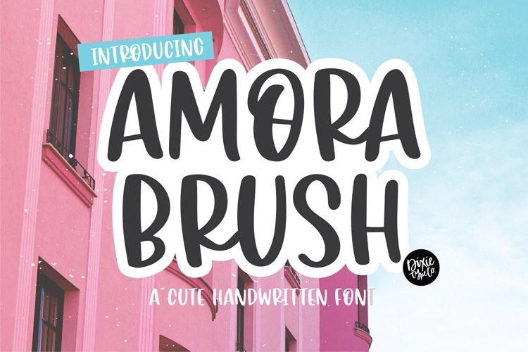 AMORA BRUSH a Cute Handwritten Font example image 1