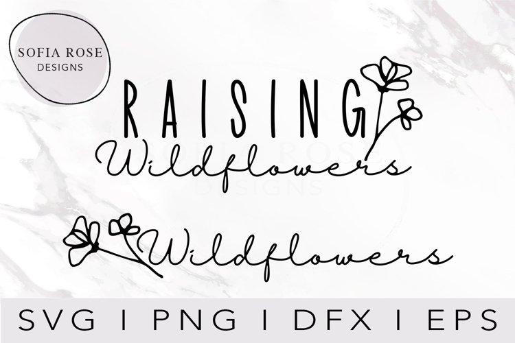 Raising Wildflowers SVG, Wildflowers SVG, Mothers Day SVG