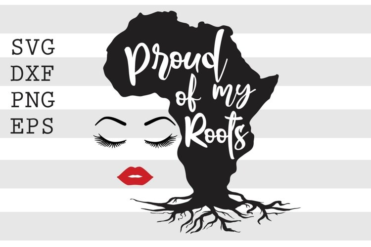 Proud Of My Roots SVG example image 1