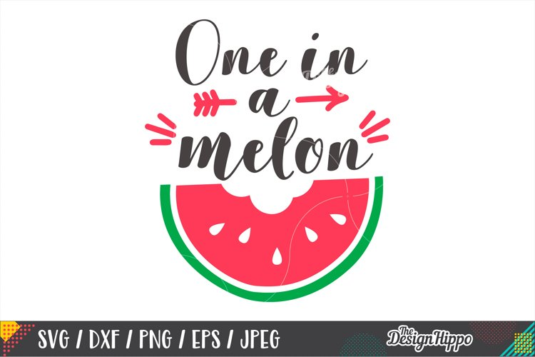 One In A Melon SVG, Baby, Summer, SVG PNG DXF Cutting Files