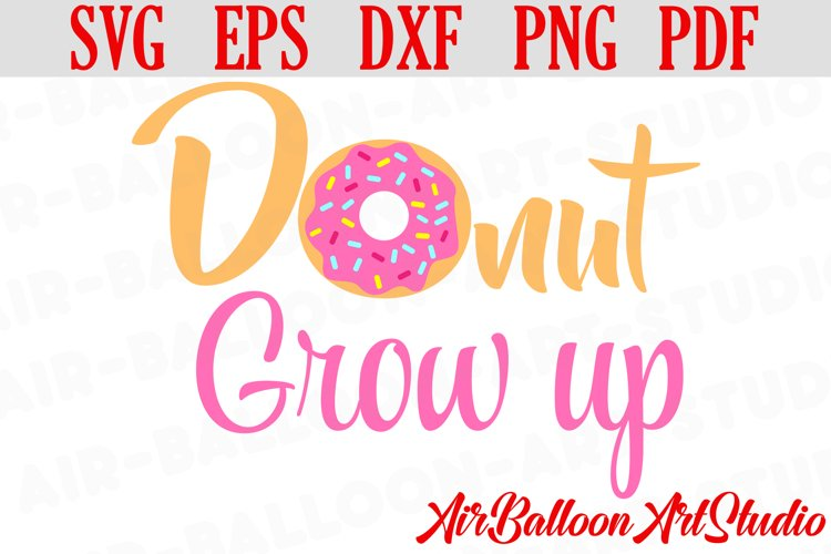 Donut Grow Up Svg Donut Svg Sweet Donut Svg Doughnut SVG example image 1