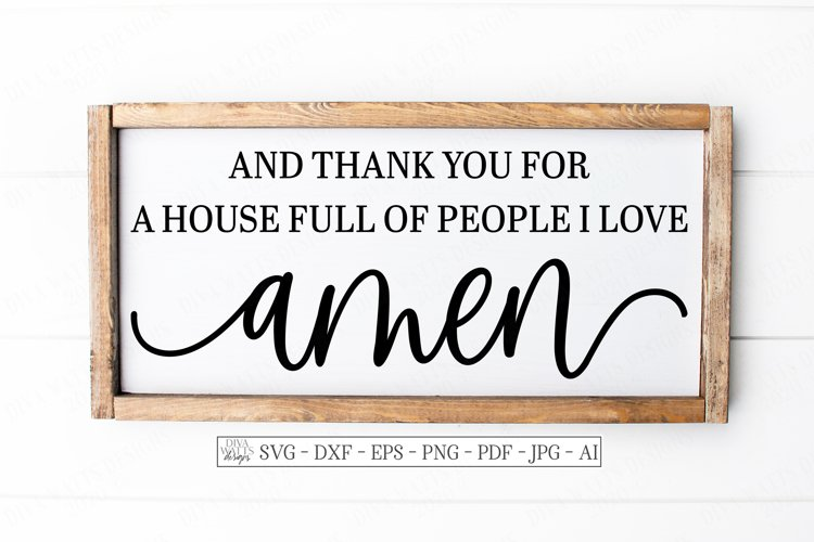 And Thank You For A House Full Of People I Love Amen - SVG example image 1