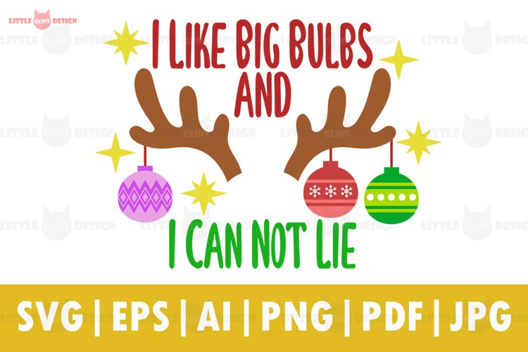 I Like Big Bulbs and I Can Not Lie svg, christma Rudolph svg example image 1