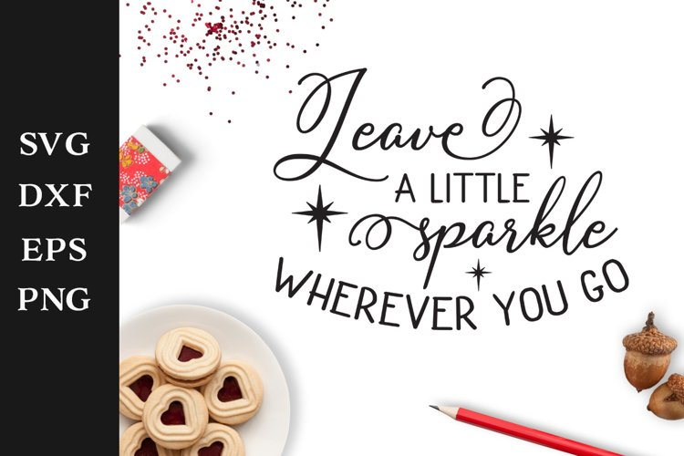 Leave a little sparkle wherever you go SVG Cut File example image 1