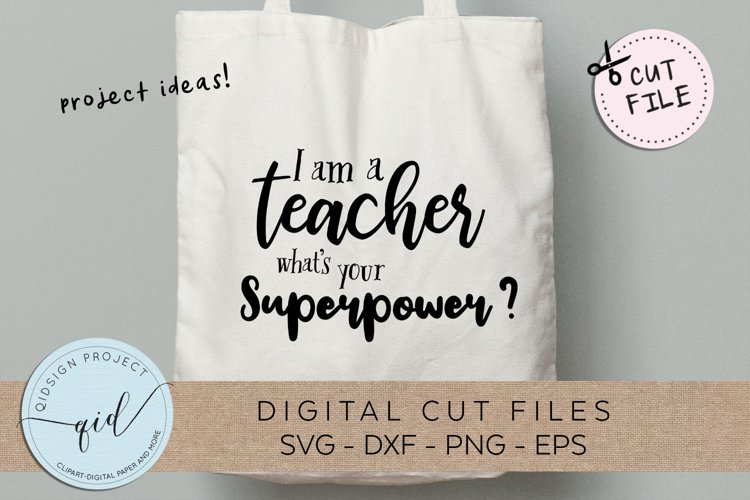I am a teacher whats your superpower SVG DXF PNG EPS