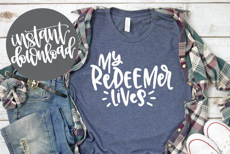 My Redeemer Lives SVG File - SVG, DXF, EPS, PNG