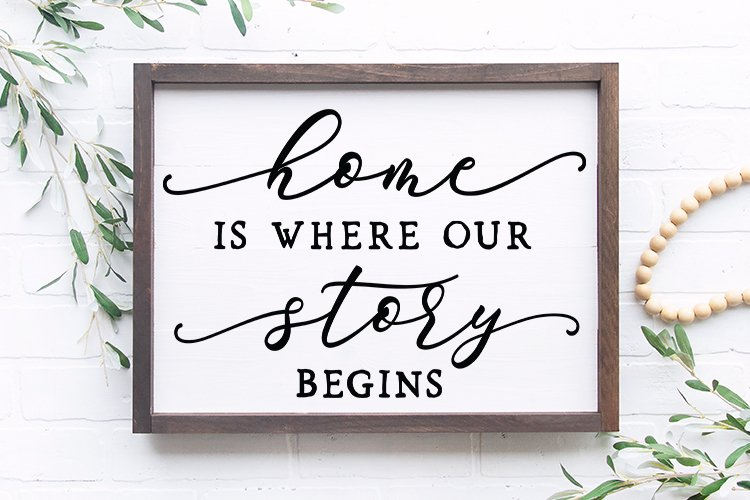 Home is where our story begins - Farmhouse Home sign svg