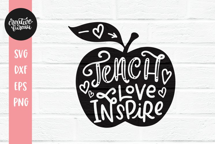 Teach Love Inspire SVG DXF Cut File, Teacher SVG example image 1