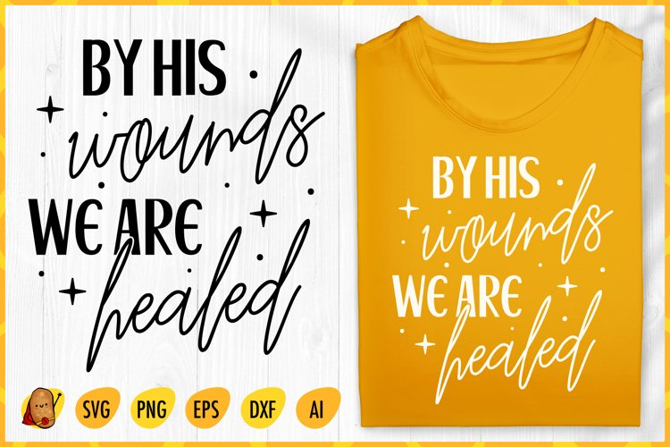 By His Wounds We Were Healed SVG - Easter SVG - Jesus SVG example image 1
