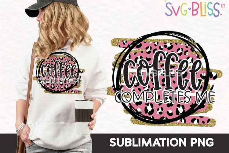 Sublimation PNG- Coffee Completes Me Leopard Print Design