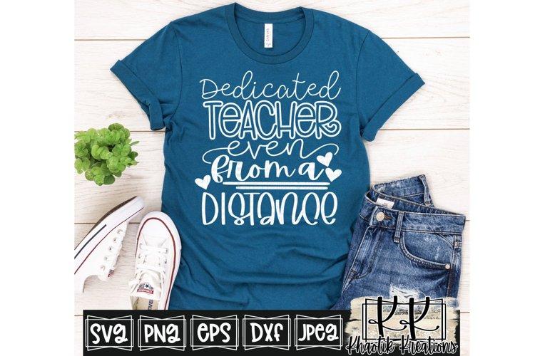 Dedicated Teacher even from a Distance Svg, Teacher Svg example image 1