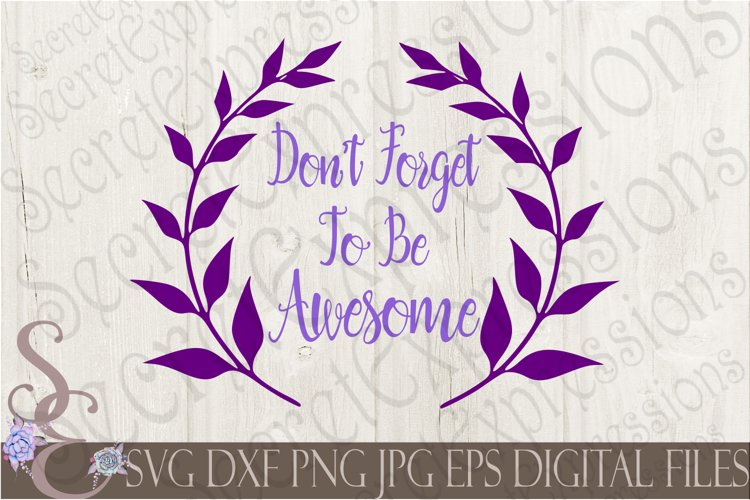 Don't Forget To Be Awesome example image 1