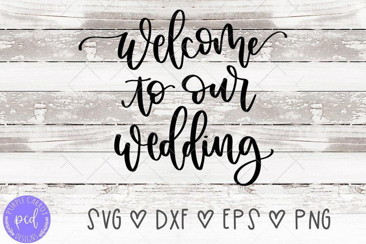 Welcome To Our Wedding Hand-Lettered Cut File example image 1