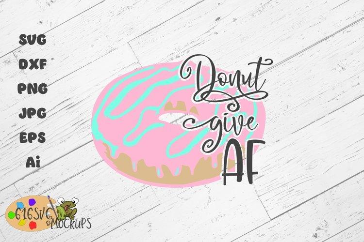 Donut Give AF SVG
