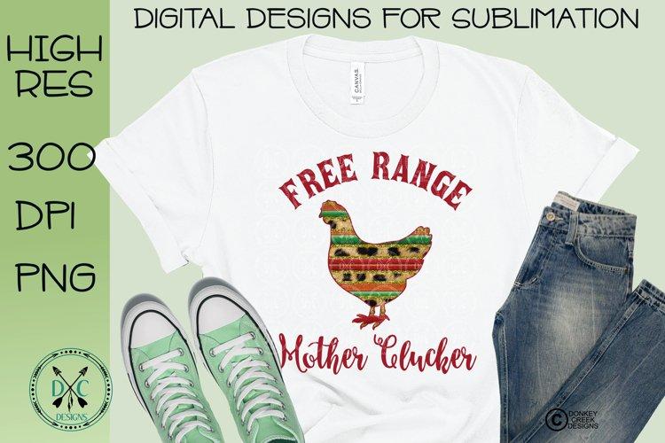 Free Range Mother Clucker Serape Sublimation Design example image 1