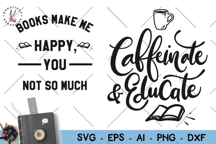 Reading svg Books and Coffee svg Caffeinate and Educate svg example image 1