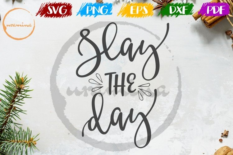 Slay The Day Home Office Sign SVG PDF PNG DXF example image 1