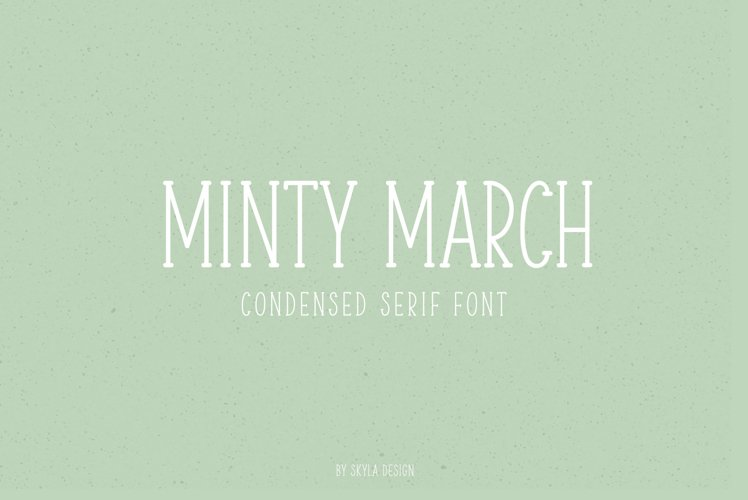 Skinny, condensed serif font, Minty March