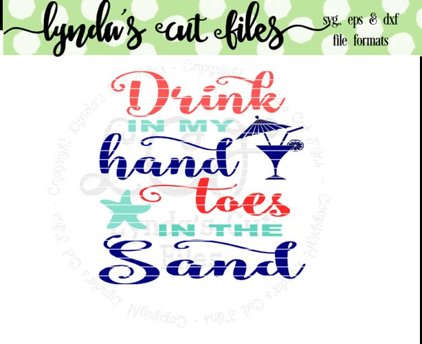Drink in my Hand Toes in the Sand SVG/EPS/DXF File