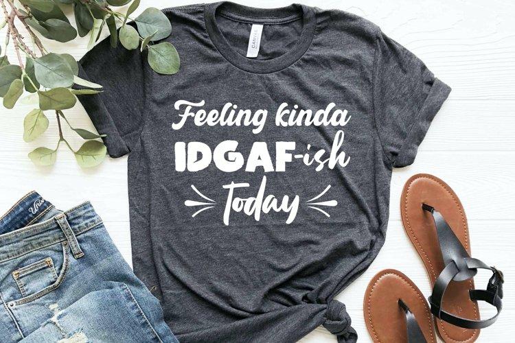 Feeling Kinda-ish Today, T-shirt Design