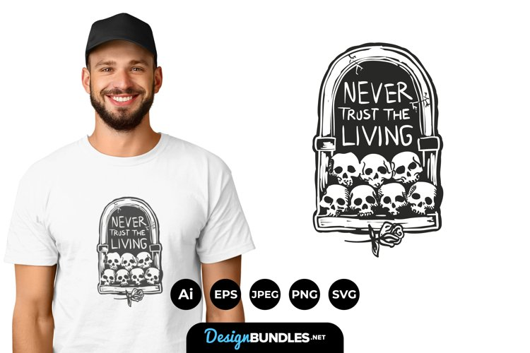 Never Trust the Living for T-Shirt Design example image 1