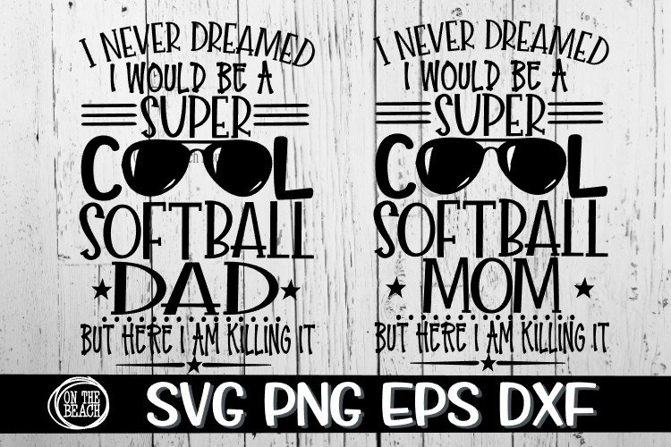 Super Cool - Softball - Dad - Mom - SVG - DXF - EPS - PNG