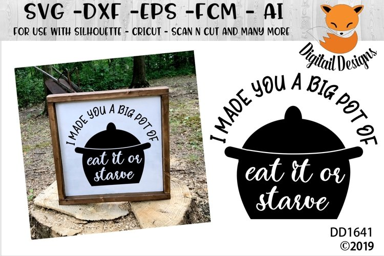 I Made You A Big Pot Of Eat It Or Starve Kitchen SVG example image 1