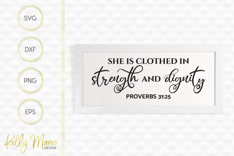 She Is Clothed In Strength & Dignity - Proverbs 31-25 SVG