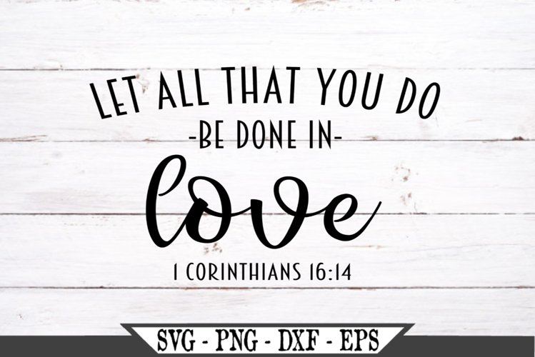 Download Let All You Do Be Done In Love Svg Design 483565 Svgs Design Bundles