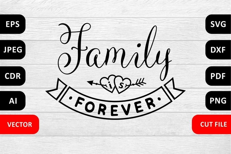 Family Is Forever Family Svg Quote Cut File Valentine Love 407139 Cut Files Design Bundles
