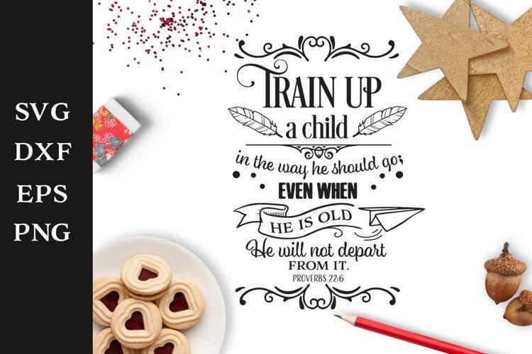 Train up a child SVG Cut File