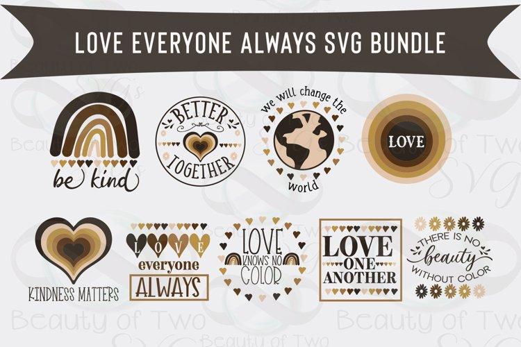 Love Everyone Always svg bundle, blm svg, Be kind svg change