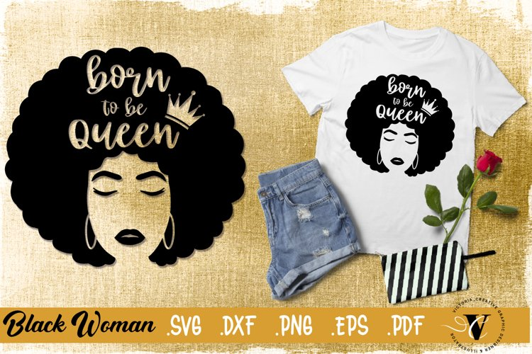 Born to be queen SVG, afro woman, afro girl example image 1