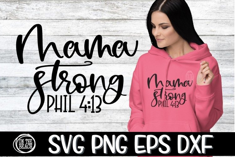 SVG - Mama Strong - Phil 4 13- SVG PNG EPS DXF example image 1