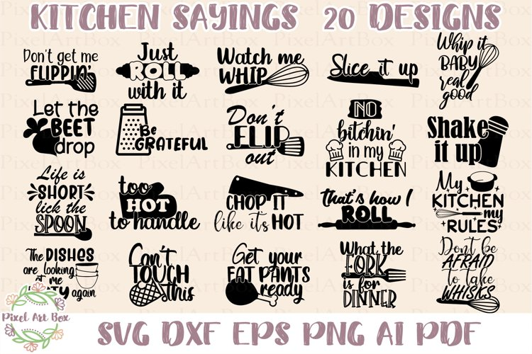 Kitchen Sayings - 20 Designs - Cut Files
